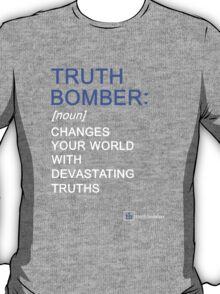 Truth Bomber - Definition - dark shirt T-Shirt
