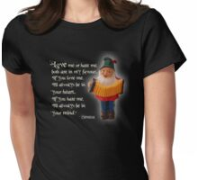 Love Me or Hate Me, Seneca saying with Gnome Womens Fitted T-Shirt