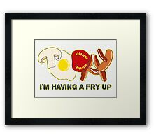 Today I'm having a fry up Framed Print
