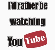 I'd rather be watching YouTube! Baby Tee