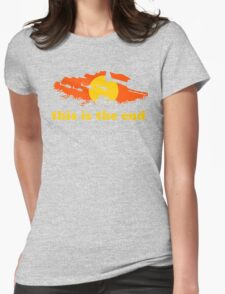 Apocalypse Now: This is the end Womens Fitted T-Shirt