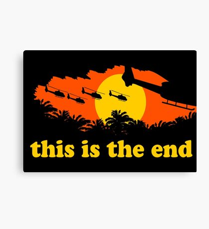 Apocalypse Now: This is the end Canvas Print