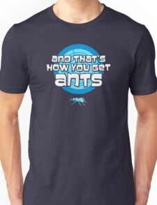 And that's how you get ants (blue) Unisex T-Shirt
