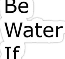There Will Be Water If God Wills It Sticker