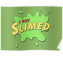 I Got Slimed Poster