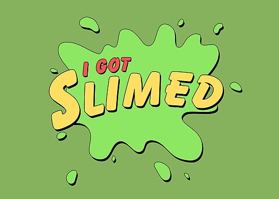 I Got Slimed by thehookshot
