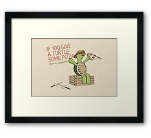 If You Give A Turtle Some Pizza Framed Print