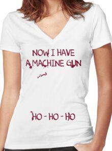 Die Hard: Now I have a machine gun Ho Ho Ho Women's Fitted V-Neck T-Shirt