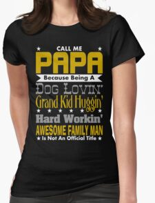 Call Me Papa Design Womens Fitted T-Shirt
