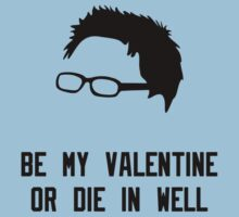 Be my valentine or die in a well T-Shirt