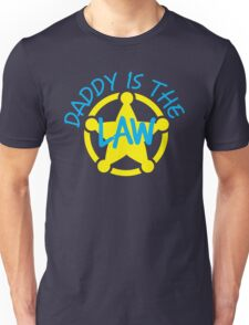 DADDY is the LAW with sheriff badge Unisex T-Shirt