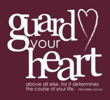 Guard your heart by Jeri Stunkard