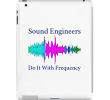 Sound Engineers Do It With Frequency iPad Case/Skin