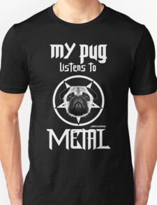MY PUG LISTENS TO METAL T-Shirt