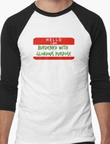 Hello, I Am Burdened With Glorious Purpose Men's Baseball ¾ T-Shirt