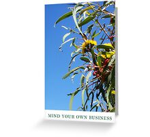 Mind Your Own Business One Greeting Card