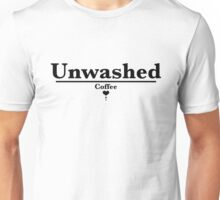 Unwashed (coffee) Unisex T-Shirt