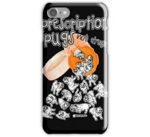 pugscription for happiness iPhone Case/Skin