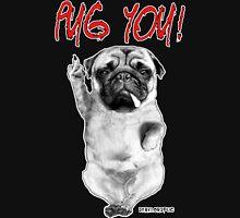 PUG YOU! Unisex T-Shirt