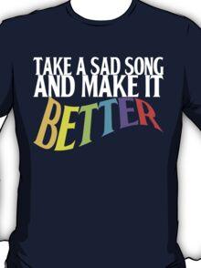 Take a Sad Song! T-Shirt