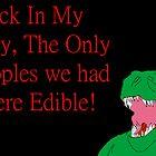 Dinosaur- Back in my day #1 by HazzPott