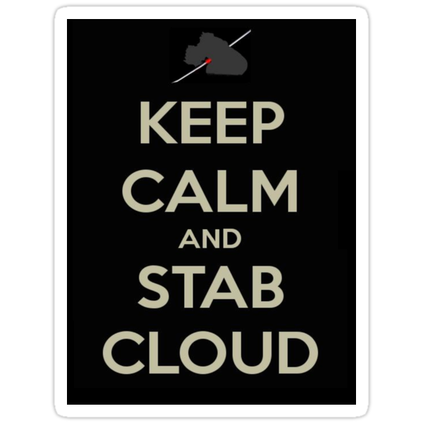 Keep Calm & Stab Cloud by FFSteF09