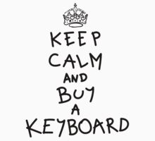 Keep Calm and Buy a Keyboard Kids Clothes