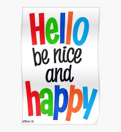 HELLO BE NICE AND HAPPY Poster