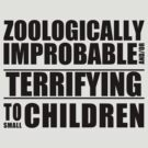 Zoologically Improbable { Black Text } by middletone