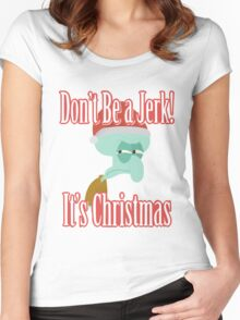 Don't be a jerk! Women's Fitted Scoop T-Shirt