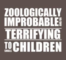 Zoologically Improbable { White Text } by middletone