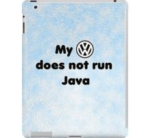 My VW does not run Java iPad Case/Skin