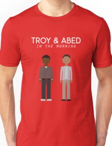 Troy & Abed in the Morning Unisex T-Shirt