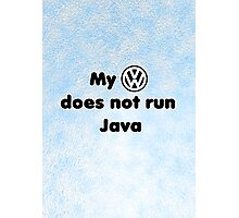 My VW does not run Java Photographic Print