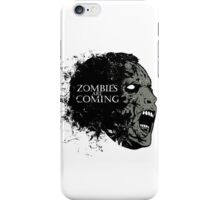 Zombies are coming iPhone Case/Skin