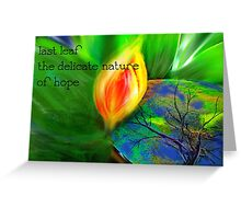 Delicate Nature of Hope (with text) Greeting Card