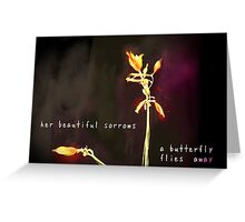 Beautiful Sorrow - A Butterfly Flies Away (with text) Greeting Card