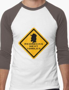 Rednecks next 10 miles Men's Baseball ¾ T-Shirt