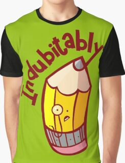 Indubitably Graphic T-Shirt