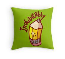 Indubitably Throw Pillow