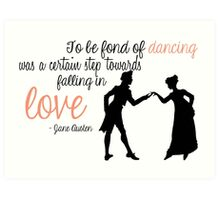 Jane Austen Quote - Dancing Art Print