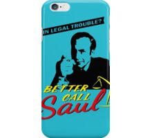BETTER CALL SAUL - In legal trouble? iPhone Case/Skin