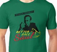 BETTER CALL SAUL - In legal trouble? Unisex T-Shirt