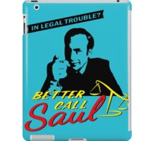 BETTER CALL SAUL - In legal trouble? iPad Case/Skin