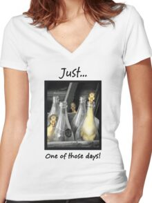 Just...One of those days. Women's Fitted V-Neck T-Shirt
