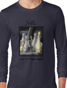 Just...One of those days. Long Sleeve T-Shirt