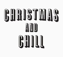 Christmas and Chill Kids Tee