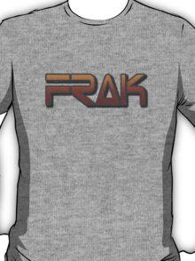 Frak The T-Shirt T-Shirt