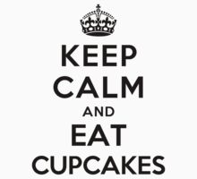 Keep Calm and eat Cupcakes (white) by Yiannis  Telemachou
