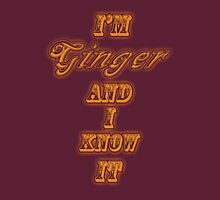 I'm Ginger and I Know It. Unisex T-Shirt